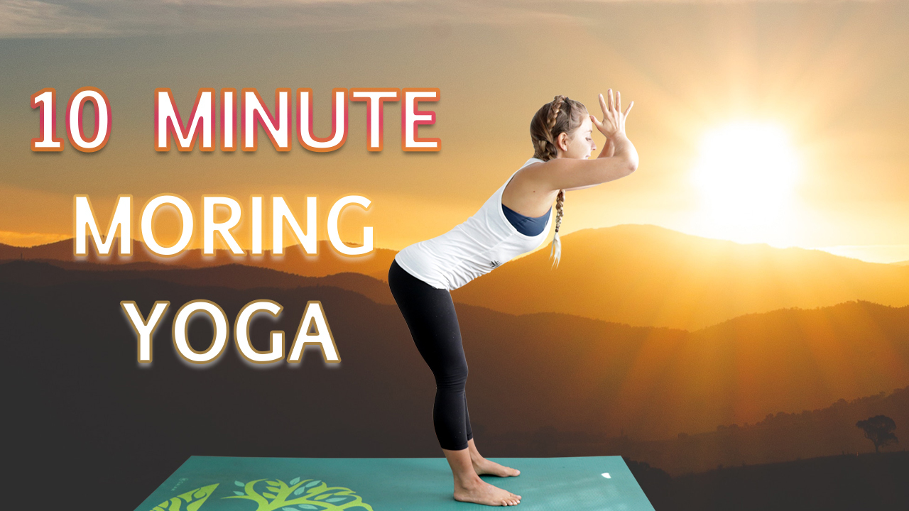 10 Minute Morning yoga