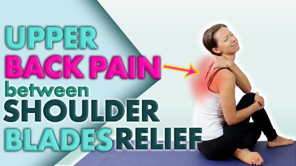 yoga for upper back pain between shoulder blades